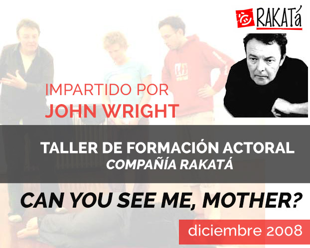 "Taller ""Can you see me, mother?"" – John Wright"